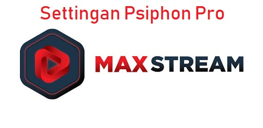 cara setting psiphon pro kuota maxstream
