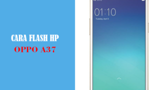 cara flash oppo a37 via msm dan sd card tanpa pc
